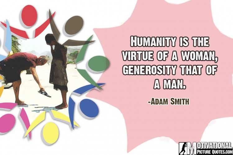 Inspirational Quotes About Humanity by Adam Smith