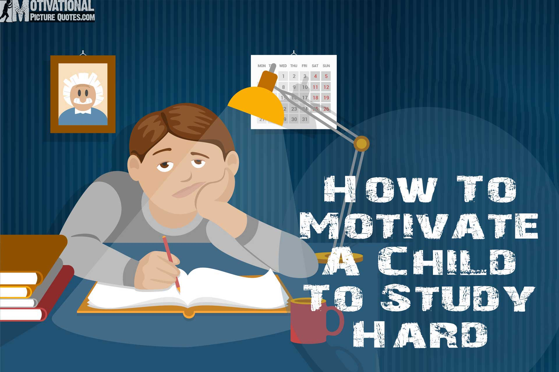 How To Motivate A Child To Study Hard,To Learn and To Do Well In School