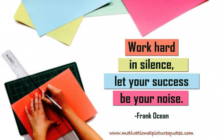 Inspirational Hard Work Quotes by Frank Ocean