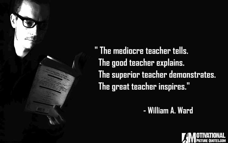 famous teaching quotes by William A Ward