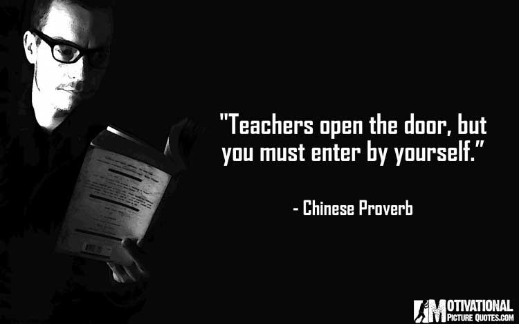 motivational teacher quotes -Chinese Proverb
