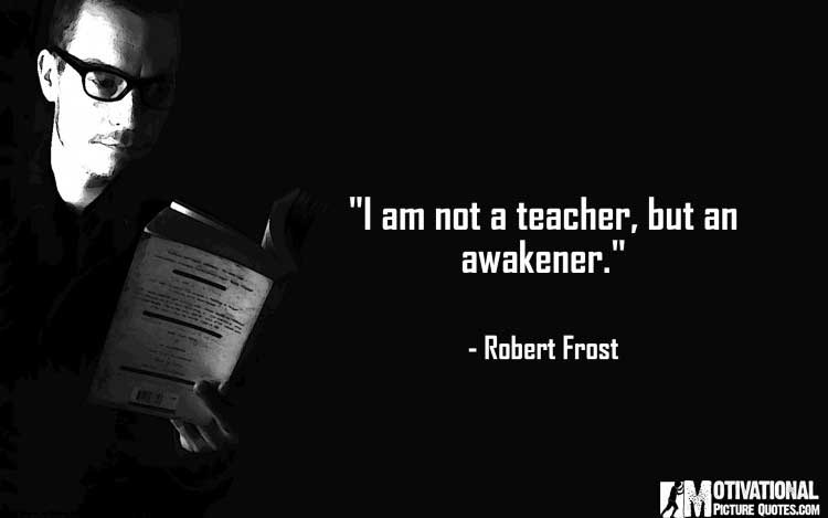 Robert Frost quotes about teachers