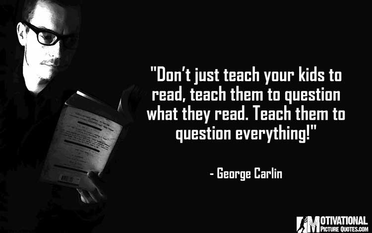 George Carlin quotes for teachers