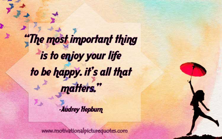 motivational quotes about life by Audrey Hepburn