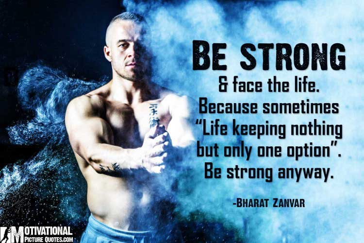 Being Strong Quotes by Bharat Zanvar