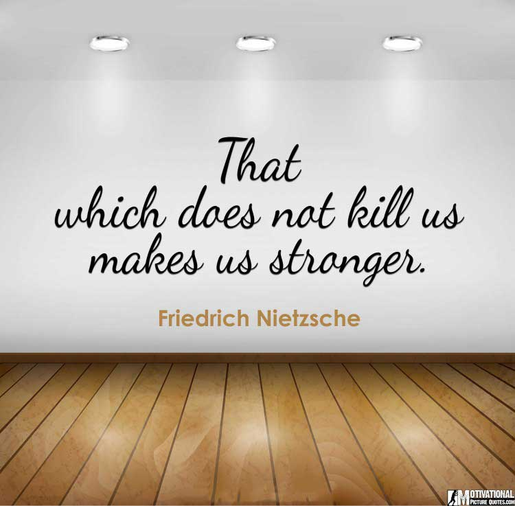 stay strong quotes by Friedrich Nietzsche