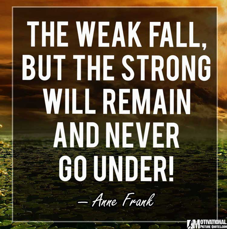 strong quote by Anne Frank