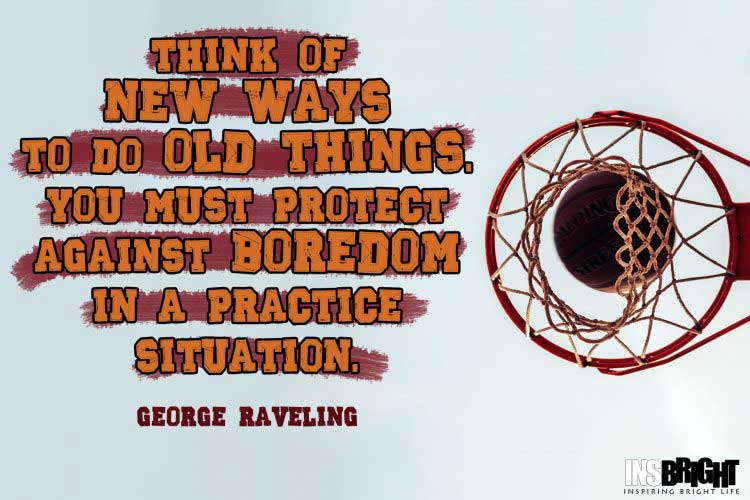 basketball motivational quotes by George Raveling