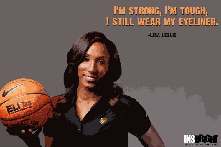 girls basketball quotes by Lisa Leslie