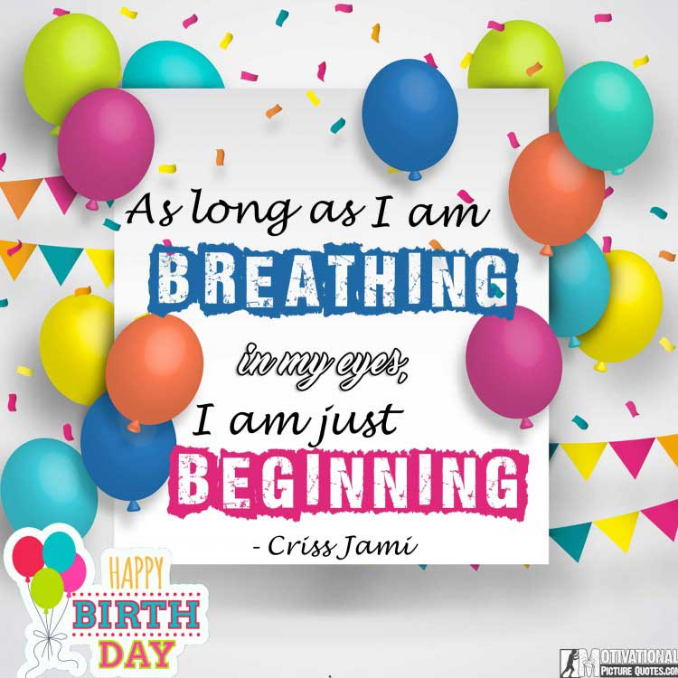 Inspirational Birthday Wishes: 35+ Inspirational Birthday Quotes Images