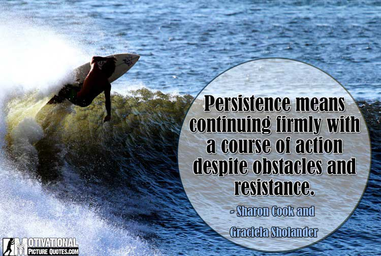 quotes about persistence by Sharon Cook and Graciela Sholander