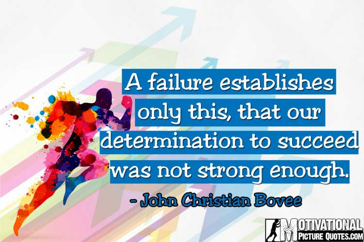Determination Quotes Images by John Christian Bovee
