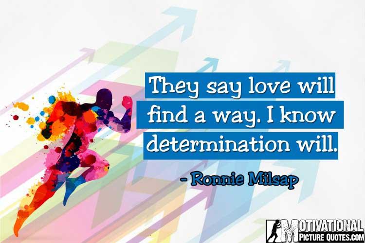 Motivational picture Quotes About Determination by Ronnie Milsap