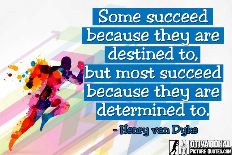 quotes on determination by Henry van Dyke