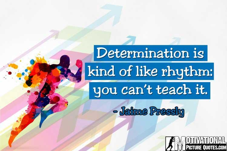 Jaime Pressly quotes on determination