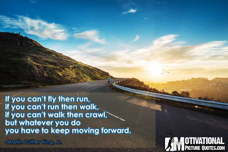 keep moving forward quote by Martin Luther King, Jr.
