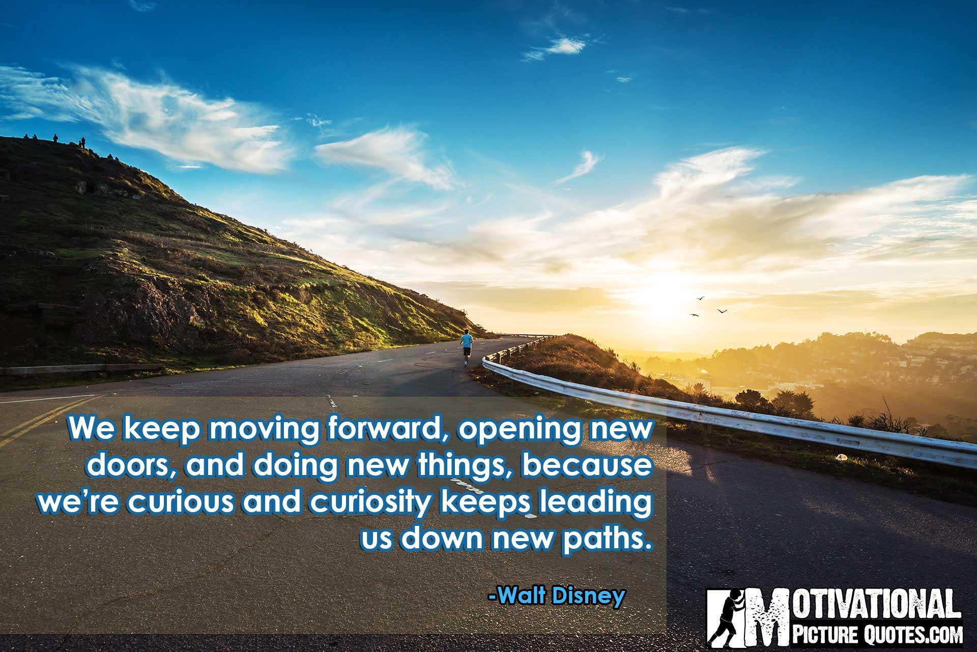 Quotes walt disney keep moving forward