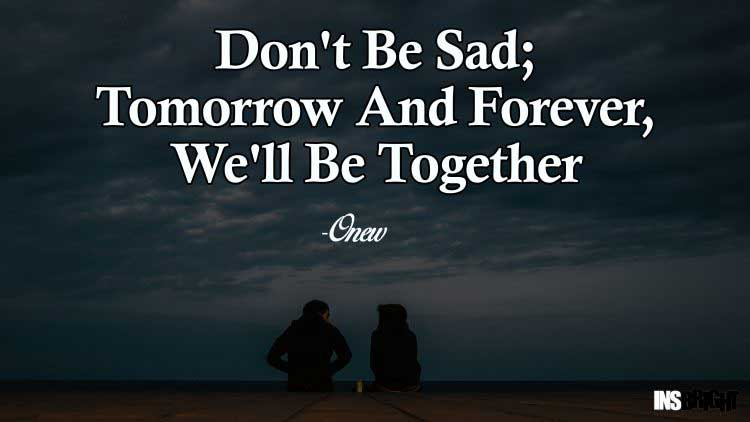 dont be sad quotes by Onew