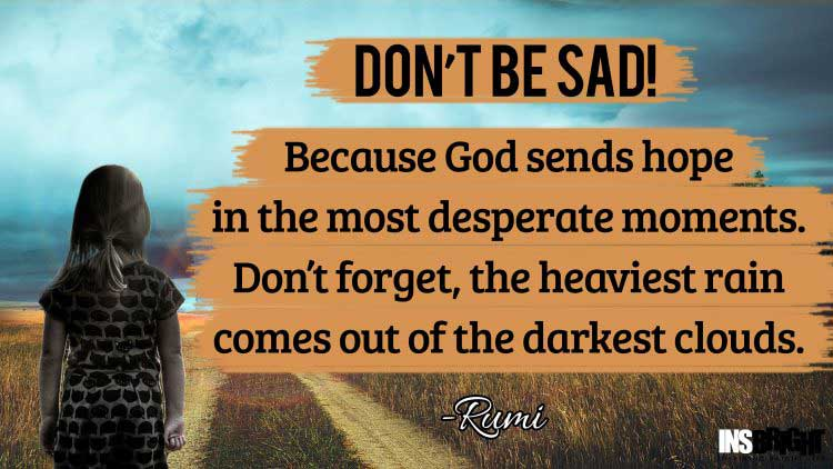 never be sad quote by Rumi