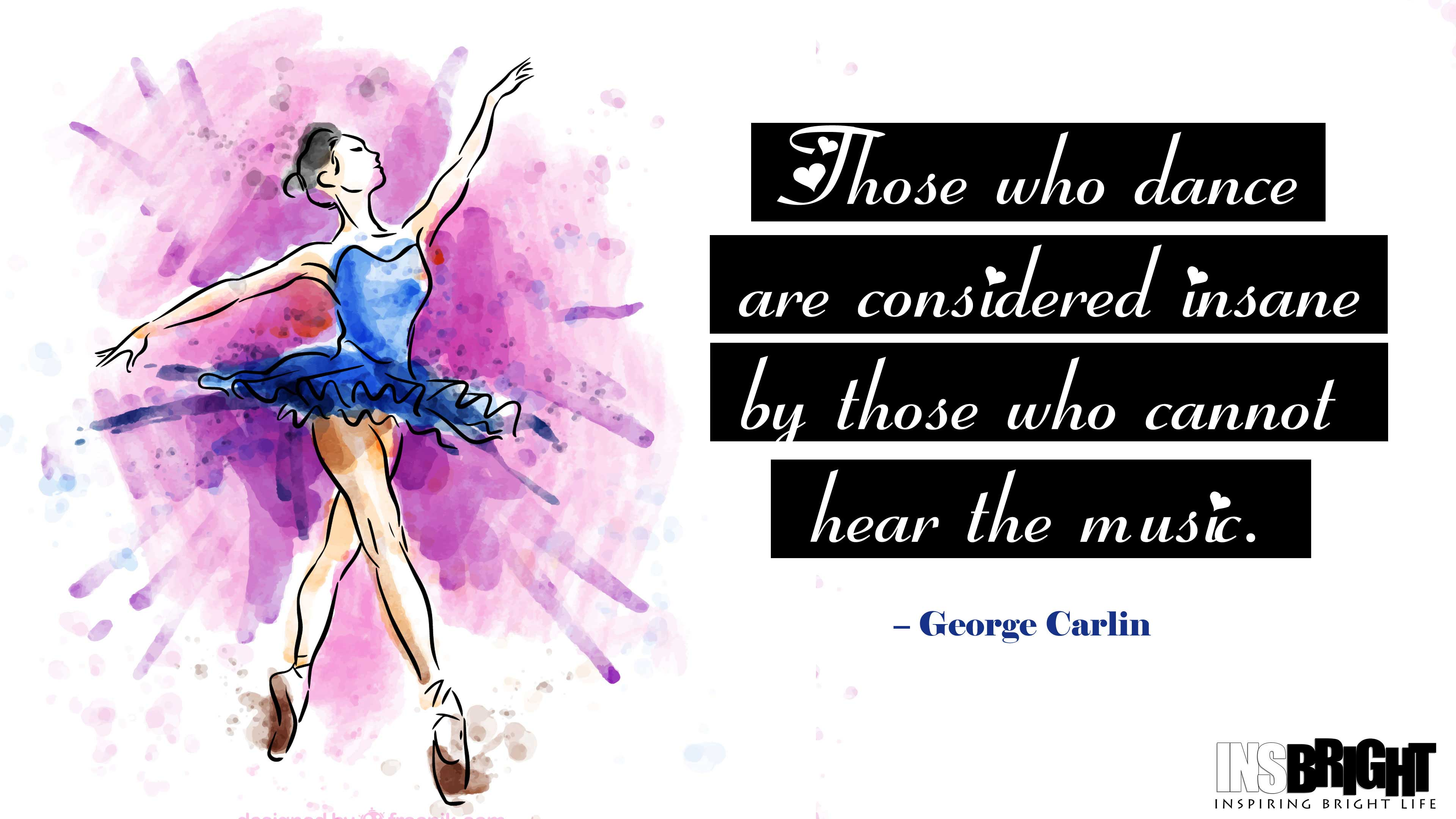 Dance Quotes By George Carlin