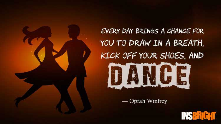 Oprah Winfrey dance sayings