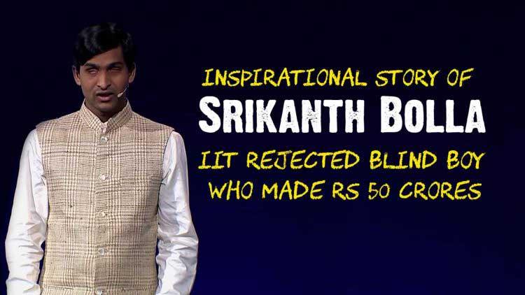 Inspirational srikanth bolla story