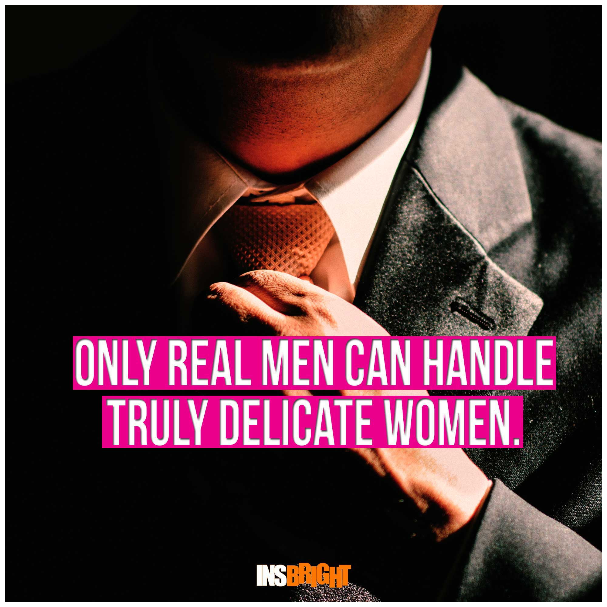 A Real Man Quotes With Images | Insbright