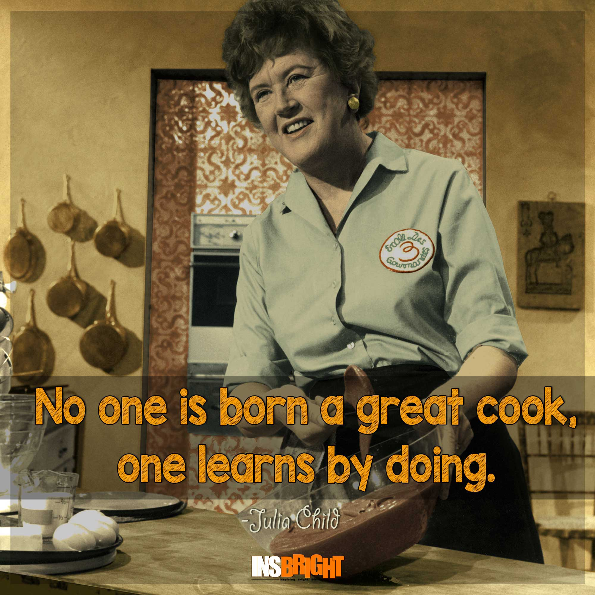 Inspirational Cooking Quotes With Images From Famous Chefs Insbright