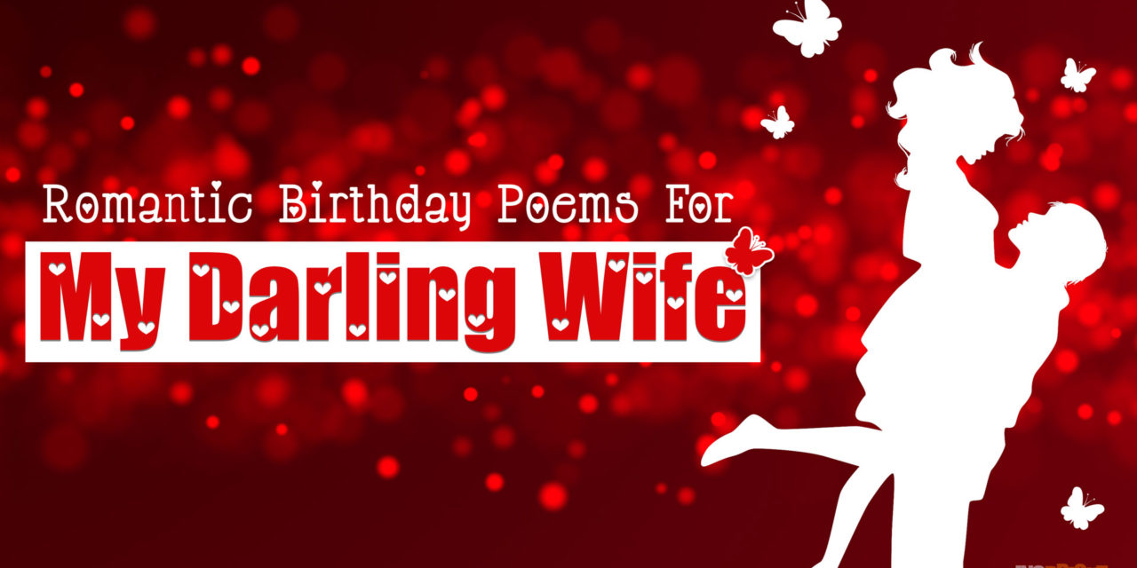 Romantic Happy Birthday Poems For Wife With Love From Husband