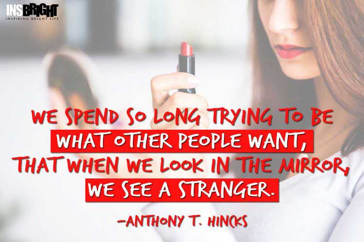 Anthony T. Hincks being different quotes