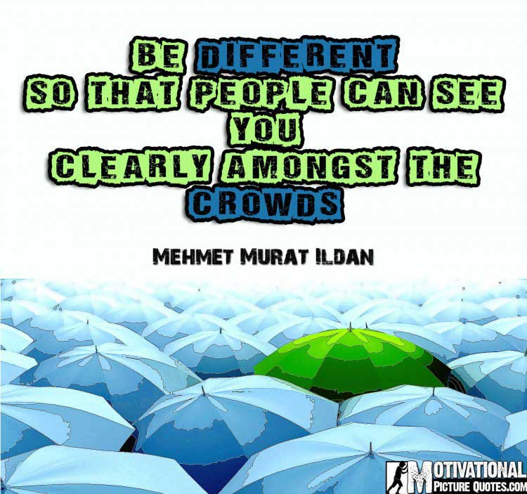 quotes about being different from others by Mehmet Murat Ildan