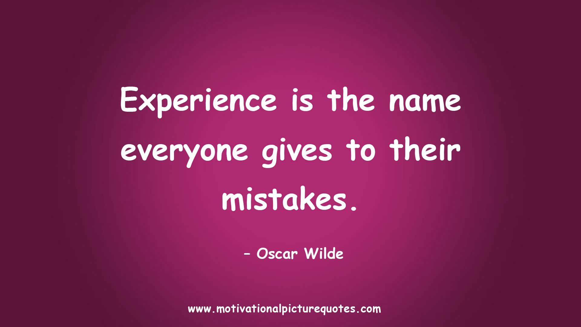 experience is the name everyone gives to their mistakes Experience is the name everyone gives to their mistakes 14 likes hello people in everything we do, the word experience is always there now it's time.