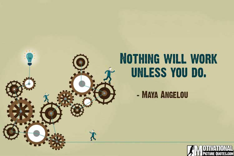 inspirational quotes for work by Maya Angelou