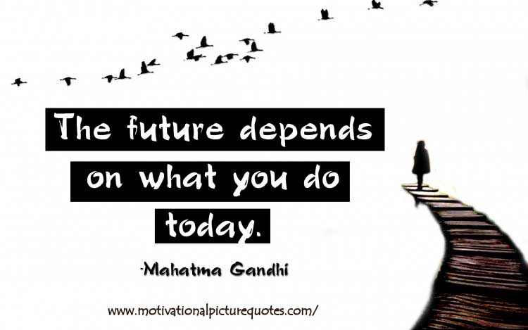 best Mahatma Gandhi quote on future