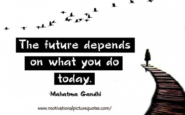 best Mahatma Gandhi quote on future