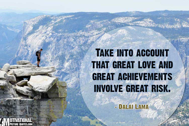 risk taking quote by Dalai Lama