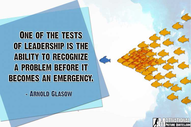 leaders quotes by Arnold Glasow