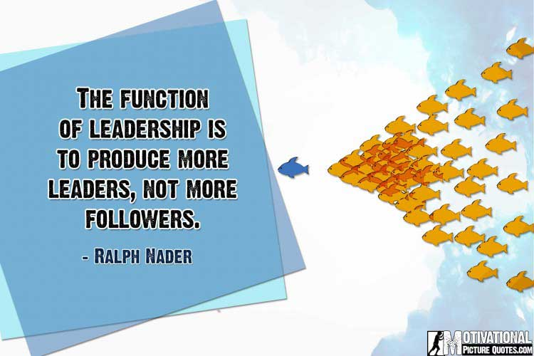 leadership quotes by Ralph Nader