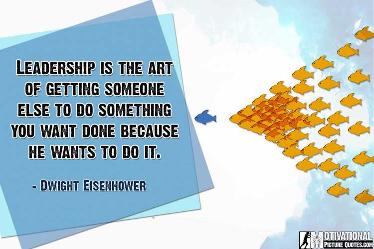 quote on leadership by Dwight Eisenhower