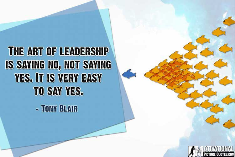 quotes about leaders by Tony Blair