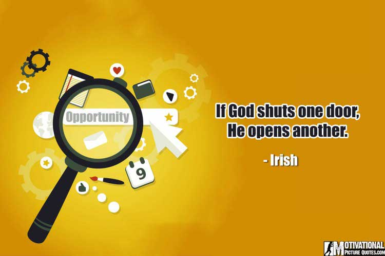 Great Opportunity Quotations by Irish