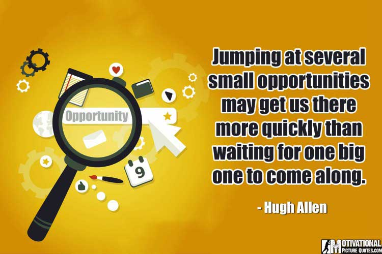 Quotes About Opportunity by Hugh Allen