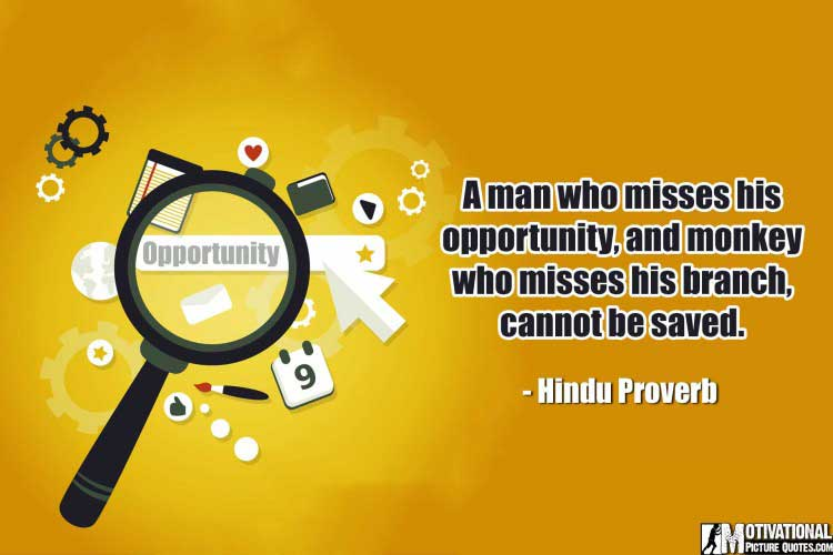 Hindu Proverb on Opportunity