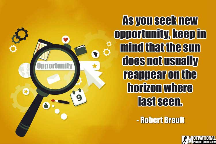 famous Quotes About Opportunity by Robert Brault