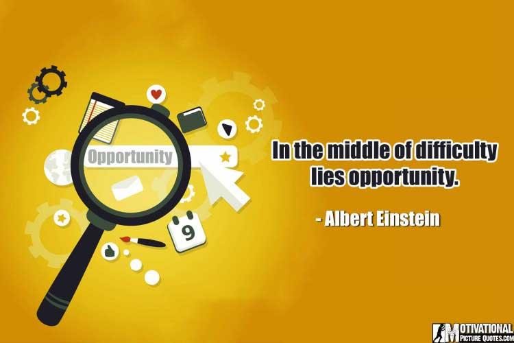 Albert Einstein motivating Opportunity Quotes