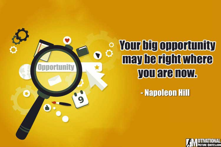 quotes on opportunity by Napoleon Hill