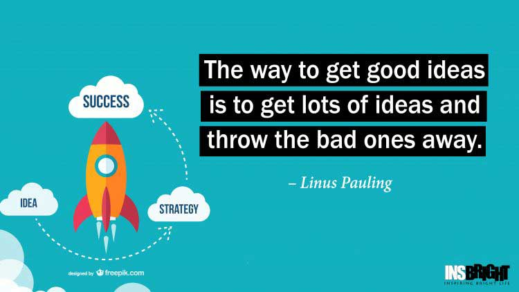 creative idea quotes by Linus Pauling