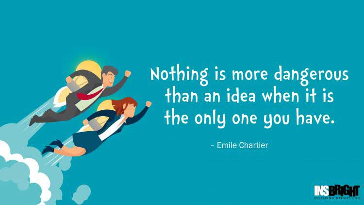 good idea quote by Emile Chartier