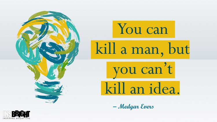 power of idea quotes by Medgar Evers