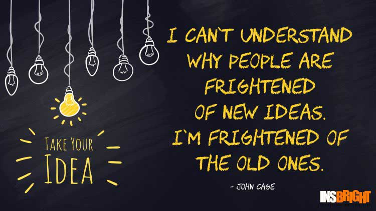John Cage quote on ideas